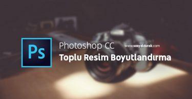 Photoshop CC Toplu Resim Boyutlandırma